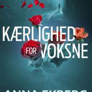 Anna Ekberg - Kaerlighed for voksne